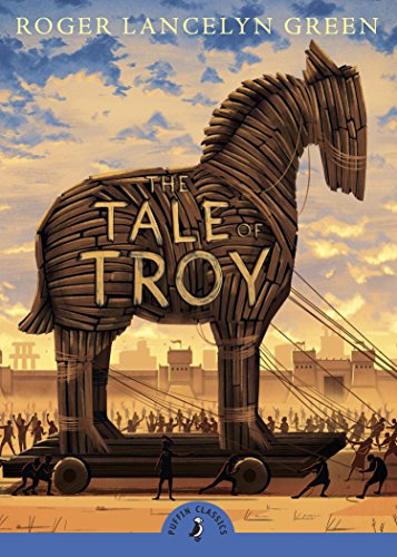 The Tale of Troy (Puffin Classics)