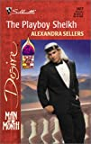 The Playboy Sheikh, Alexandra Sellers, 0373764170