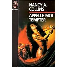 APPELLE-MOI TEMPTER