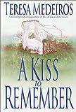 A Kiss to Remember, Teresa Medeiros, 0553802097