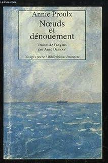 Noeuds et dénouements, Proulx, Annie E.