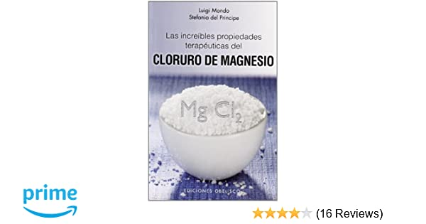 Las increibles propiedades del magnesio (Spanish Edition) (Salud y vida natural / Health and Natural Life): Luigi Mondo: 9788497776837: Amazon.com: Books