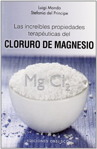 Las increibles propiedades del magnesio (Spanish Edition) (Salud Y Vida Natural / Health and Natural Life) [Luigi Mondo] (Tapa Blanda)