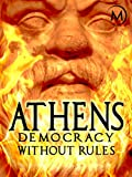 Athens: Democracy Without Rules