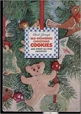 aunt jennys old fashioned christmas cookies and other all time favorites aunt jenny lever brothers company amazoncom books