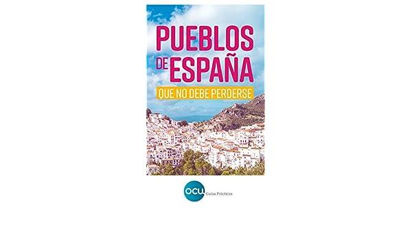 Pueblos de España: que no debe perderse eBook: OCU Ediciones: Amazon.es: Tienda Kindle
