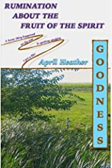 Goodness (Rumination About The Fruit Of The Spirit) (Volume 3) Paperback