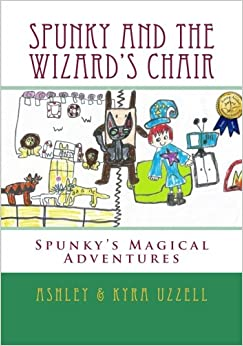 Book Spunky and The Wizard's Chair (Spunky's Magical Adventures) (Volume 1)