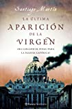 img - for La  ltima aparici n de la Virgen book / textbook / text book