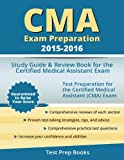 CMA Exam Preparation 2015-2016: Study Guide & Review Book for the Certified Medical Assistant Exam