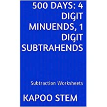 500 Subtraction Worksheets with 4-Digit Minuends, 1-Digit Subtrahends: Math Practice Workbook (500 Days Math Subtraction Series)