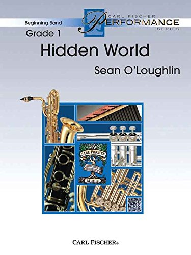 Download Hidden World - Sean O'Loughlin - Carl Fischer - Flute, Oboe (Opt. Flute 2), Clarinet in Bb, Bass Clarinet in Bb, Alto Saxophone in Eb, Tenor Saxophone in Bb, Baritone Saxophone in Eb, Trumpet in Bb, Horn in F, Trombone, Euphonium B.C., Bassoon, Euphonium T.C. in Bb, Tuba, Mallet Percussion - Bells, Timpani, Percussion 1 - Snare Drum, Bass Drum, Percussion 2 - Crash Cymbals, Triangle, Tam tam, Suspended Cymbal, Mark Tree, Tambourine - Concert Band - BPS76 pdf