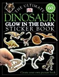 Dinosaur Glow-in-the-Dark Ultimate Sticker Book, Dorling Kindersley Publishing Staff, 0789484587