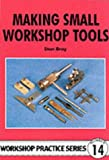 Making Small Workshop Tools (Workshop Practice)