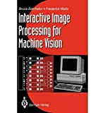 Interactive Image Processing for Machine Vision, Batchelor, Bruce G. and Waltz, Frederick, 0387198148