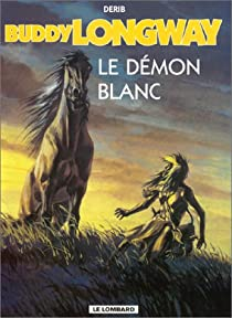 Buddy Longway, tome 10 : Le Démon blanc par Derib