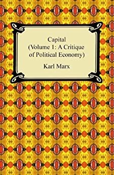 Capital (Volume 1: A Critique of Political Economy) by [Marx, Karl]