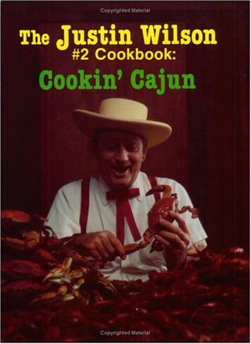 : The Justin Wilson #2 Cookbook: Cookin' Cajun