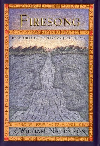 Firesong - Book Three of the Wind on Fire Trilogy (Nicholson, William. Wind on Fire, Bk. 3.)