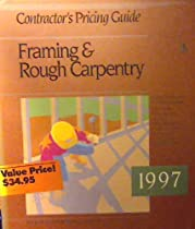 Contractor's Pricing Guide: Framing & Rough Carpentry, 1997 (Means Contractor's Pricing Guides)