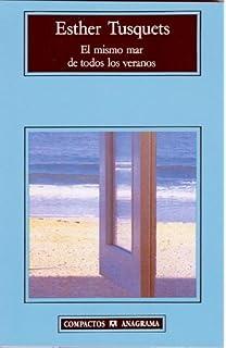 El mismo mar de todos los veranos (Compactos Anagrama) (Spanish Edition)