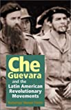 Che Guevara and the Latin American Revolutionary Movements, Manuel Piñeiro, 187617532X