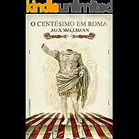O centésimo em Roma (Desiderius Dolens Livro 1)