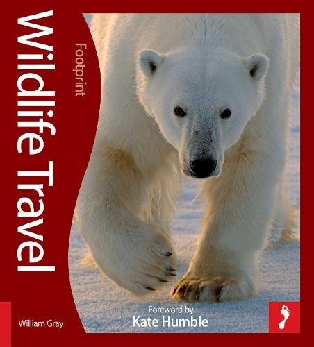 Wild Animal Footprints (Wildlife Travel: 500 Ways to See Animals in their Natural Habitat (Footprint - Activity Guides))