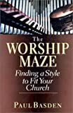 The Worship Maze, Paul Basden, 0830822046