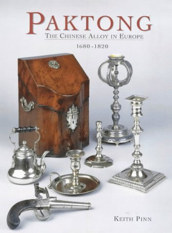 Paktong: The Chinese Alloy in Europe 1680 - 1820 PDF