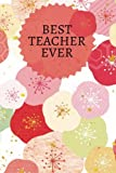Best Teacher Ever: Red Flowers Thank You Appreciation Gift   Journal, Exercise Book, Jotter, Notebook, Planner, Composition, Memory Book to Write In   ... 6