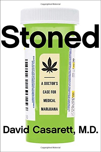 Stoned-A-Doctors-Case-for-Medical-Marijuana