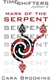 Mark of the Serpent: Timeshifters Journey 2 (Volume 2)