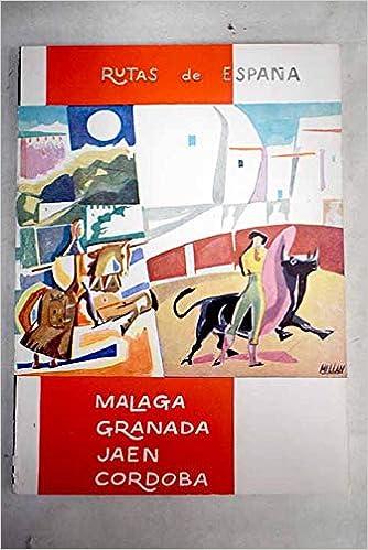 Ruta nº 2: Algeciras. Costa del sol. Málaga. Granada. Jaén. Córdoba. by RUTAS...: Amazon.es: RUTAS DE ESPAÑA.-: Libros