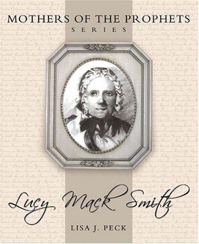 Lucy Mack Smith (Mothers of the Prophets Series)