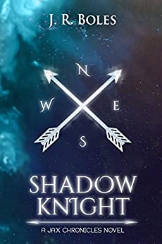 Shadow Knight: The Jax Chronicles Book One by [Boles, J.R.]