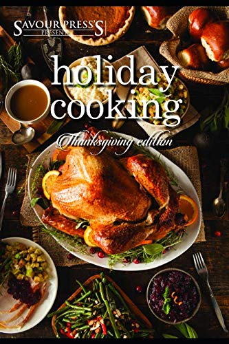 The Holiday Cookbook: Thanksgiving Edition by SAVOUR PRESS
