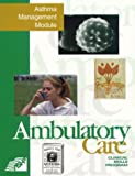 Ambulatory Care Clinical Skills Program : Asthma Management Module, Kenreigh, Charlotte Ann and Wagner, Linda Timm, 1879907941