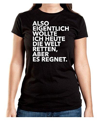 Also Eigentlich Wollte Ich Heute Die Welt Retten TShirt Girls Black ... fb8562f615