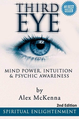 3rd Eye - Third Eye: Third Eye, Mind Power, Intuition & Psychic Awareness: Spiritual Enlightenment