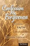 Confession and Forgiveness, Ted Kober, 0758600631