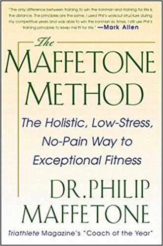 The Maffetone Method:  The Holistic,  Low-stress, No-pain Way To Exceptional Fitness Descargar Epub Gratis