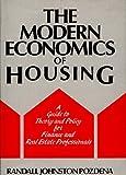 The Modern Economics of Housing, Randall J. Pozdena, 0899302319