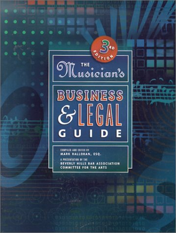 Musician's Business And Legal Guide, The (3rd Edition) (Musician's Business & Legal Guide)
