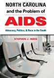 North Carolina and the Problem of AIDS, Stephen J. Inrig, 080783498X