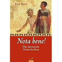 Nota bene!: Das lateinische Zitatenlexikon