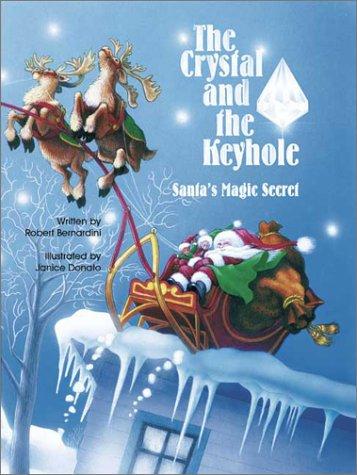 The Crystal and the Keyhole: Santa's Magic Secret