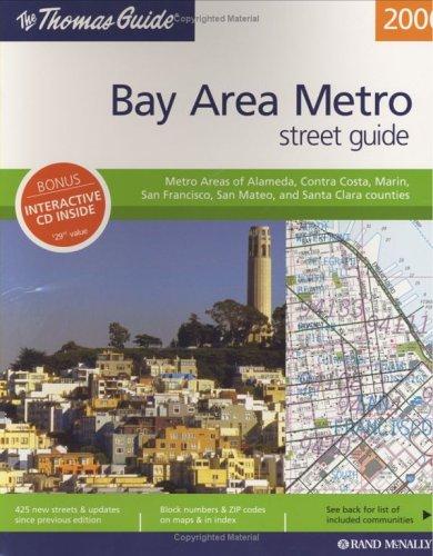 The Thomas Guide 2006 Bay Area Metropolitan, California: Metro Areas of Alameda, Contra Costa, Marin, San Francisco, San Mateo, and Santa Clara Counties (Metro Bay Area Street - California Street Bay