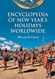 Encyclopedia of New Year's Holidays Worldwide, William D. Crump, 0786495456