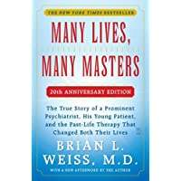 Many Lives, Many Masters: The True Story of a Prominent Psyc
